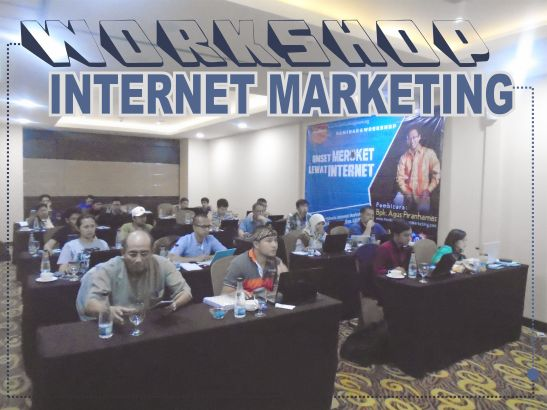 Workshop Internet Marketing Bandung, Pelatihan Internet Marketing Bandung